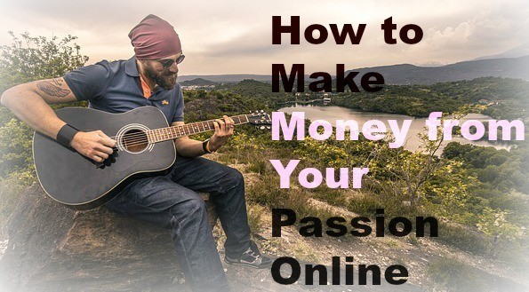 How to make money from your passion