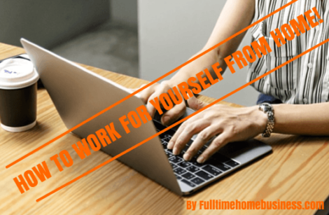 how to work for yourself from home