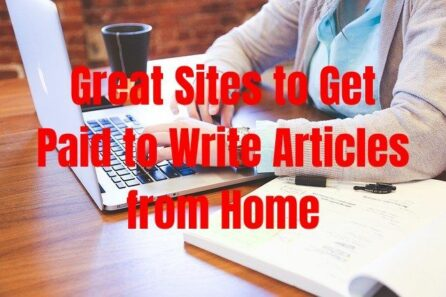 Great Sites to Get Paid to Write Articles from Home
